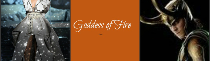 Goddess of Fire~Loki au