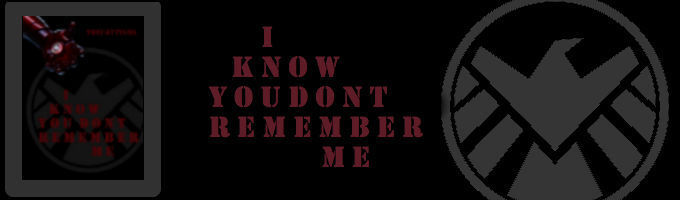 I Know You Don't Remember Me